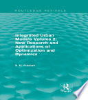 Integrated Urban Models Volume 2  New Research and Applications of Optimization and Dynamics  Routledge Revivals
