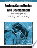 Serious Game Design And Development Technologies For Training And Learning