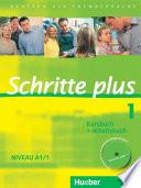 Schritte plus: Deutsch als Fremdsprache. Kursbuch + Arbeitsbuch : Niveau A1/1