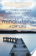 Mindfulness For Life : widely practised for millennia, however it's only recently...