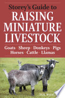 Storey s Guide to Raising Miniature Livestock