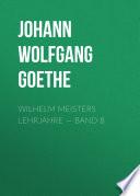 Wilhelm Meisters Lehrjahre –