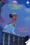 The Princess and the Frog  Tiana s Dream