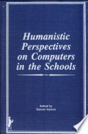 Humanistic Perspectives on Computers in the Schools Human Context Of The School