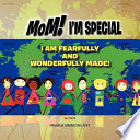 Mom I M Special I Am Fearfully And Wonderfully Made
