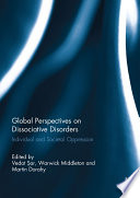 Global Perspectives on Dissociative Disorders Individual and Societal Oppression