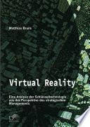 Virtual Reality  Eine Analyse der Schl  sseltechnologie aus der Perspektive des strategischen Managements