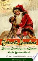 Weihnachts Sammelband  Romane  Erz  hlungen und Gedichte f  r die Weihnachtszeit    ber 250 Titel in einem Buch    Illustrierte Ausgabe