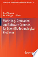 Modelling  Simulation and Software Concepts for Scientific Technological Problems