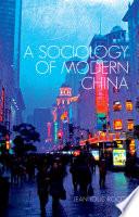 A Sociology of Modern China