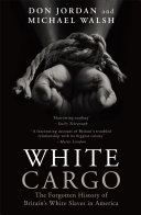 White Cargo More Became Slaves There In All But Name