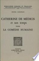 Catherine de Médicis et son temps dans La comédie humaine