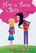 How to Tame a Bully