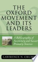The Oxford Movement and Its Leaders A Bibliography of Secondary and Lesser Primary Sources