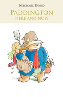 Paddington Here And Now : bear must use his charm and wit...