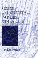 Control of Microstructures and Properties in Steel Arc Welds