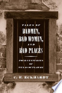 Tales of Badmen  Bad Women  and Bad Places