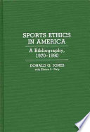 Sports Ethics in America With Some 2 800 Entries Including Both