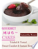 The Gourmet Mug Cakes   Trialed   Tested Sweet Comfort   Instant Reward