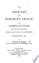 The Poor Boy And Merchant Prince Or Elements Of Success Drawn From The Life Of A Lawrence A Book For Boys