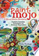 Paint Mojo   A Mixed Media Workshop