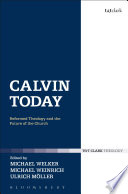 Calvin Today : relevance addressing three central current...