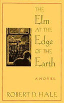 The Elm at the Edge of the Earth