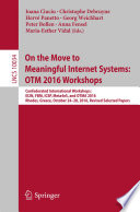 On the Move to Meaningful Internet Systems  OTM 2016 Workshops