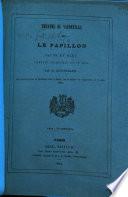 Le papillon jaune et bleu  com  die vaudeville en un acte  par M  L  on B  rardi  Repr  sent  e pour la premi  re fois     Paris  sue le th    tre du Vaudeville  le 31 mars 1844