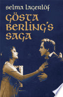 Gösta Berling's Saga He Falls In With Vagrant Swedish Cavaliers And