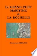 LE GRAND PORT MARITIME DE LA ROCHELLE