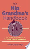 The Hip Grandma S Handbook