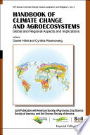 Handbook Of Climate Change And Agroecosystems  Global And Regional Aspects And Implications   Joint Publication With The American Society Of Agronomy