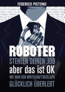Roboter stehlen deinen Job, aber das ist OK: