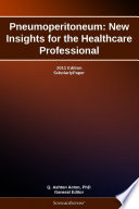 Pneumoperitoneum  New Insights for the Healthcare Professional  2011 Edition