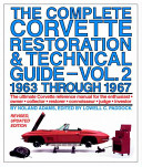 The Complete Corvette Restoration and Technical Guide 1963 Through 1967