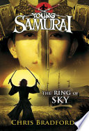 The Ring of Sky  Young Samurai  Book 8