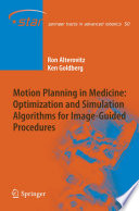 Motion Planning In Medicine Optimization And Simulation Algorithms For Image Guided Procedures book
