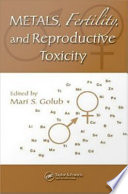 Metals  Fertility  and Reproductive Toxicity