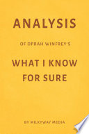 Analysis Of Oprah Winfrey S What I Know For Sure By Milkyway Media book