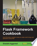 Flask Framework Cookbook