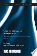 Creating Sustainable Bioeconomies