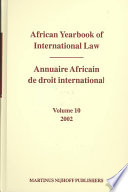 African Yearbook of International Law / Annuaire Africain de Droit International, Volume 10 (2002)