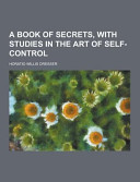 A Book of Secrets  with Studies in the Art of Self Control