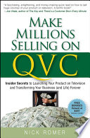 Make Millions Selling on QVC A Guide To Getting You And Your