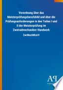 Verordnung über das Meisterprüfungsberufsbild und über die Prüfungsanforderungen in den Teilen I und II der Meisterprüfung im Zweiradmechaniker-Handwerk