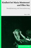 Kindheit bei Maria Montessori und Ellen Key