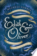 Edith & Oliver by Michèle Forbes