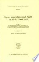 Staat, Verwaltung und Recht in Afrika 1960-1985