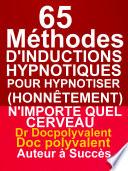 illustration du livre 65 Méthodes D'inductions Hypnotiques Pour Hypnotiser Honnêtement N'importe Quel Cerveau